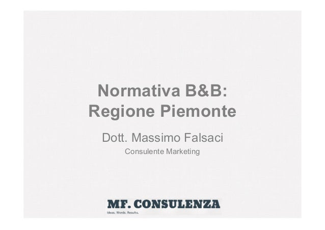 Normativa B&B: Regione Piemonte Dott. Massimo Falsaci Consulente Marketing