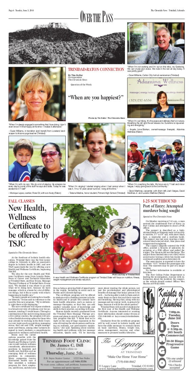 Page 6 Tuesday, June 3, 2014 The Chronicle-News Trinidad, Colorado TRINIDAD-RATON CONNECTION By Tim Keller Correspondent T...