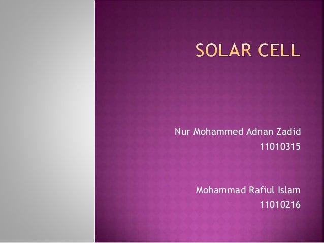 Nur Mohammed Adnan Zadid 11010315 Mohammad Rafiul Islam 11010216