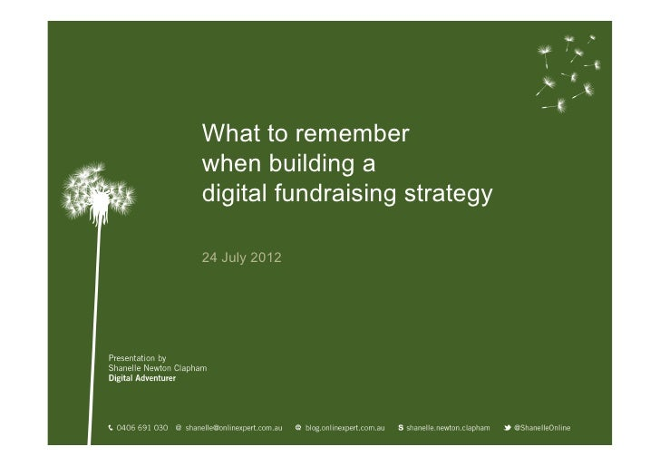 What to rememberwhen building adigital fundraising strategy24 July 2012