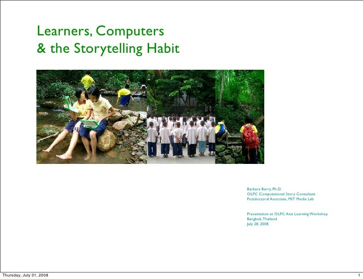 Learners, Computers                  & the Storytelling Habit                                                 Barbara Barr...