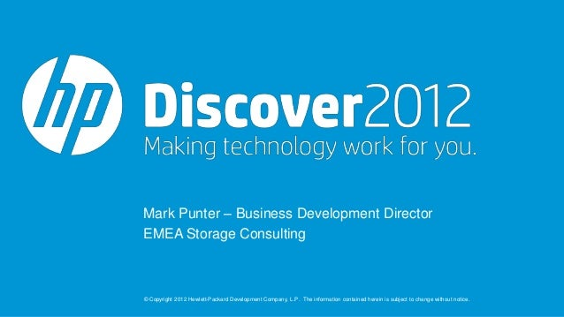 Mark Punter – Business Development DirectorEMEA Storage Consulting© Copyright 2012 Hewlett-Packard Development Company, L....
