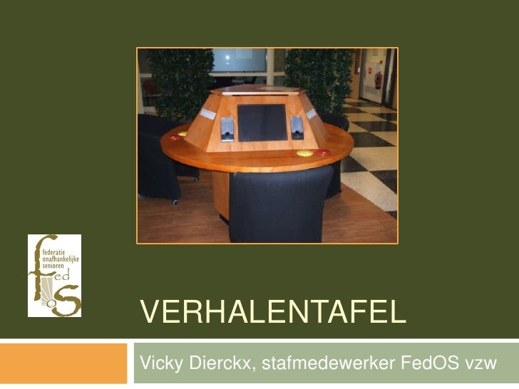 Verhalentafel <br />Vicky Dierckx, stafmedewerker FedOS vzw<br />