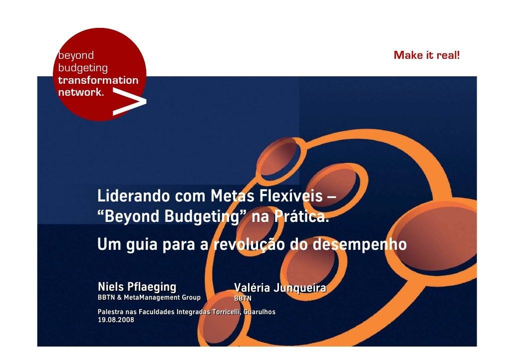 "Make it real! beyond budgeting            > transformation network.           Liderando com Metas Flexíveis –       ""Beyon..."