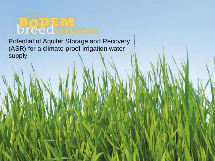 Potential of Aquifer Storage and Recovery  (ASR) for a climate-proof irrigation water  supply