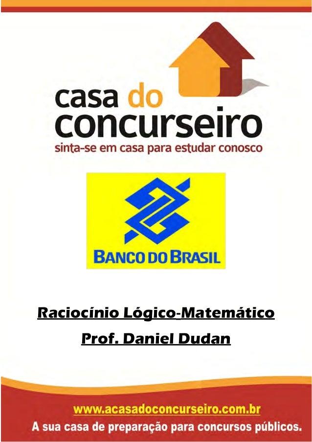 Raciocínio Lógico-Matemático Prof. Daniel Dudan