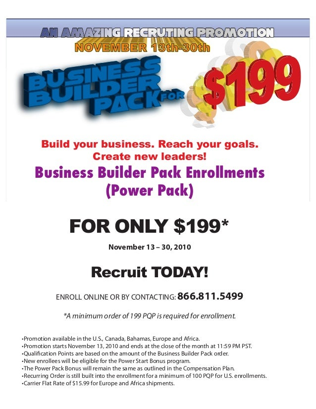 Build your business. Reach your goals. Create new leaders! Business  Builder  Pack  Enrollments (Power  Pack) FOR ...