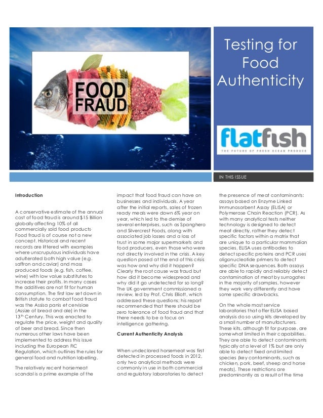 Testing for Food Authenticity IN THIS ISSUE Introduction A conservative estimate of the annual cost of food fraud is aroun...