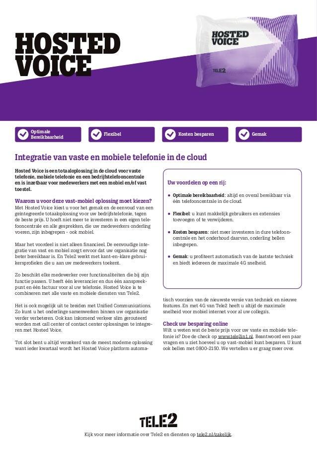 Optimale Bereikbaarheid Flexibel Kosten besparen Gemak Hosted Voice is een totaaloplossing in de cloud voor vaste telefoni...