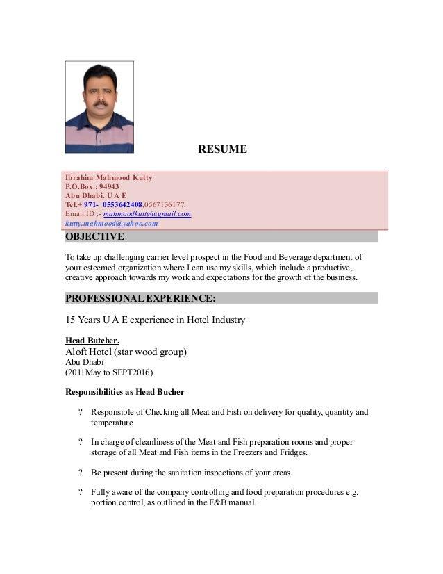 RESUME Ibrahim Mahmood Kutty P.O.Box : 94943 Abu Dhabi. U A E Tel.+ 971- 0553642408,0567136177. Email ID :- mahmoodkutty@g...