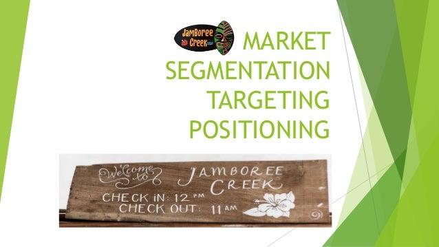 MARKET SEGMENTATION TARGETING POSITIONING JAMBOREE CREEK, GOA
