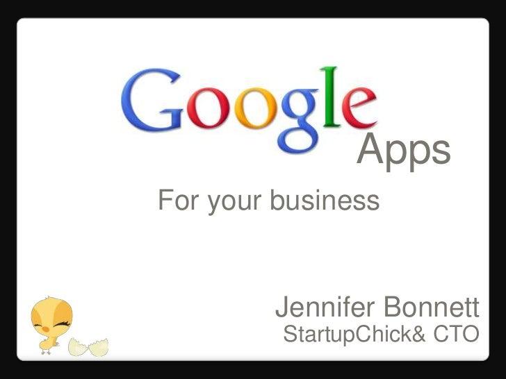 Apps<br />For your business<br />Jennifer Bonnett<br />StartupChick & CTO<br />