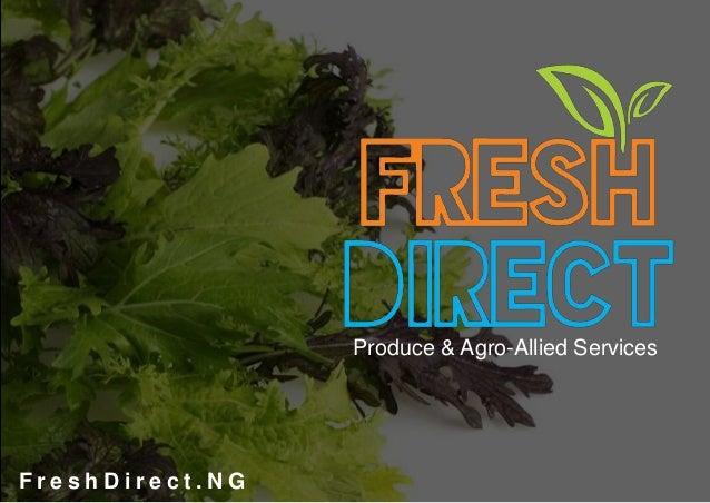 Produce & Agro-Allied Services F r e s h D i r e c t . N G