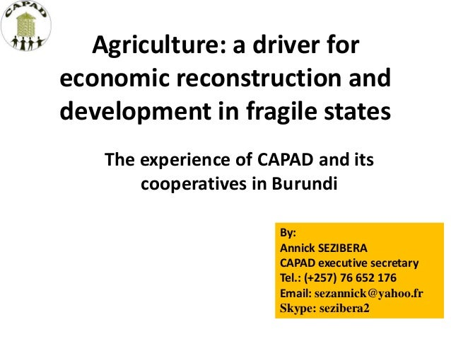 Agriculture: a driver for economic reconstruction and development in fragile states The experience of CAPAD and its cooper...