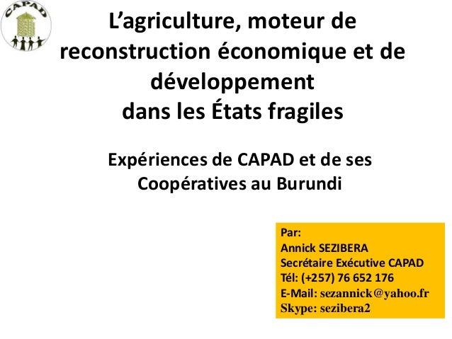 L'agriculture, moteur de reconstruction économique et de développement dans les États fragiles Expériences de CAPAD et de ...