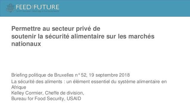 Permettre au secteur privé de soutenir la sécurité alimentaire sur les marchés nationaux Briefing politique de Bruxelles n...
