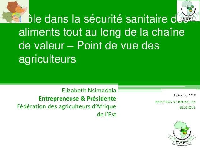 Rôle dans la sécurité sanitaire des aliments tout au long de la chaîne de valeur – Point de vue des agriculteurs Elizabeth...