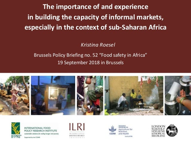 The importance of and experience in building the capacity of informal markets, especially in the context of sub-Saharan Af...