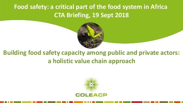 Building food safety capacity among public and private actors: a holistic value chain approachP A E P A R D Food safety: a...