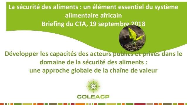 Développer les capacités des acteurs publics et privés dans le domaine de la sécurité des aliments : une approche globale ...