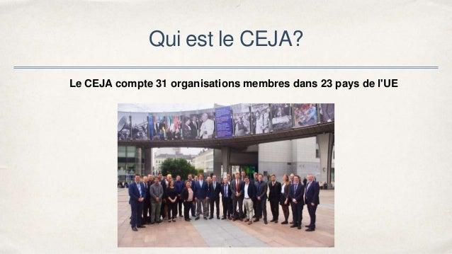 Qui est le CEJA? Le CEJA compte 31 organisations membres dans 23 pays de l'UE