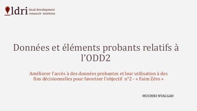 Données et éléments probants relatifs à l'ODD2 Améliorer l'accès à des données probantes et leur utilisation à des fins dé...