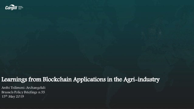 Learnings from Blockchain Applications in the Agri-industry Anthi Tsilimeni-Archangelidi Brussels Policy Briefings n.55 15...