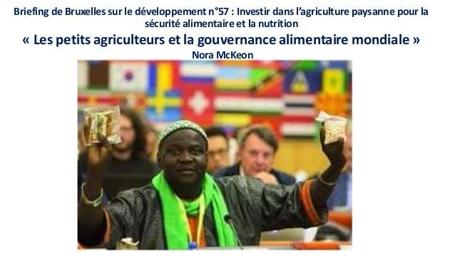 Briefing de Bruxelles sur le développement n°57 : Investir dans l'agriculture paysanne pour la sécurité alimentaire et la ...