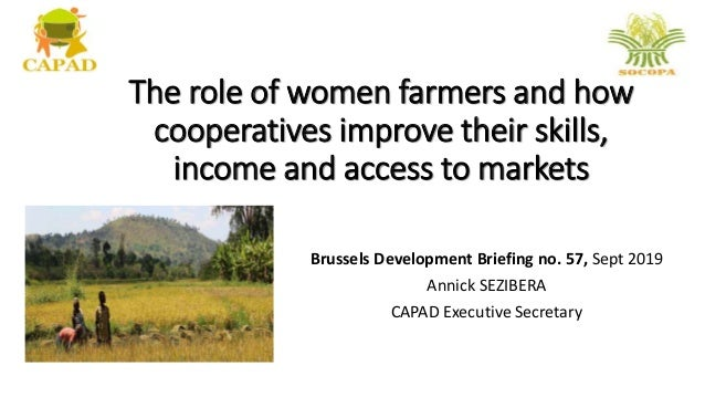 The role of women farmers and how cooperatives improve their skills, income and access to markets Brussels Development Bri...