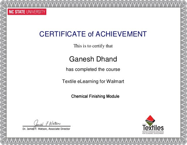 CERTIFICATE of ACHIEVEMENT This is to certify that Ganesh Dhand has completed the course Textile eLearning for Walmart Pow...