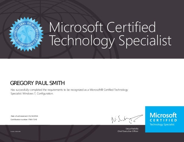 Satya Nadella Chief Executive Officer Microsoft Certified Technology Specialist Part No. X18-83695 GREGORY PAUL SMITH Has ...
