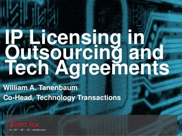 Ip Licensing In Outsourcing And Tech Agreements