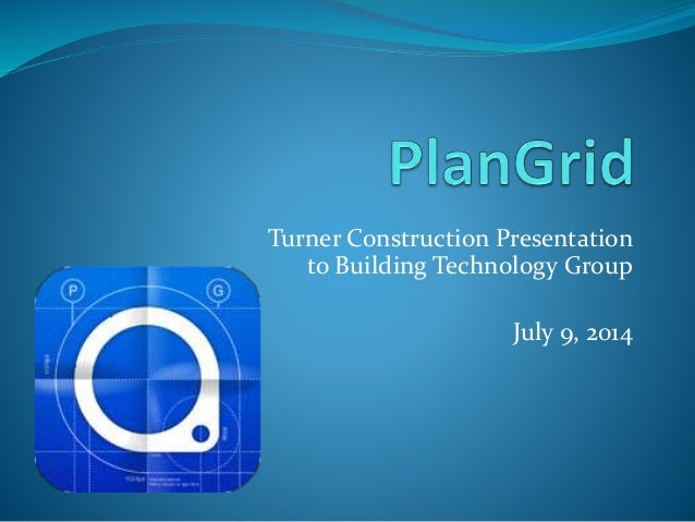 Turner Construction Presentation to Building Technology Group July 9, 2014