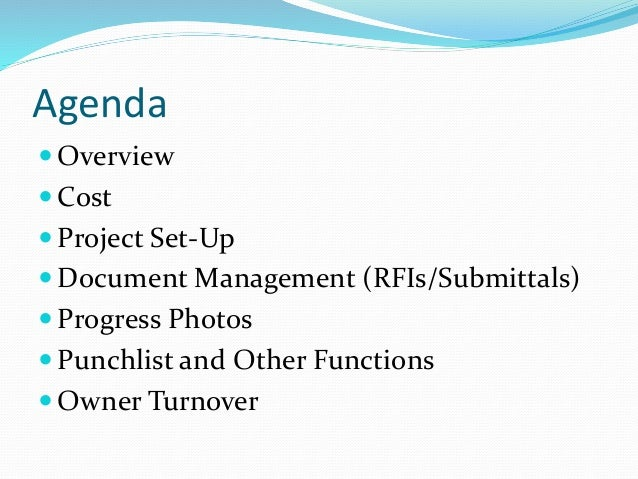 Agenda  Overview  Cost  Project Set-Up  Document Management (RFIs/Submittals)  Progress Photos  Punchlist and Other ...