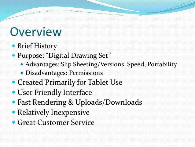 """Overview  Brief History  Purpose: """"Digital Drawing Set""""  Advantages: Slip Sheeting/Versions, Speed, Portability  Disad..."""