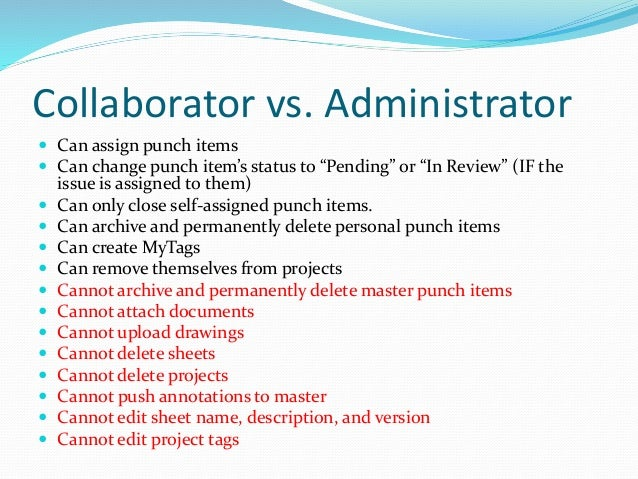 """Collaborator vs. Administrator  Can assign punch items  Can change punch item's status to """"Pending"""" or """"In Review"""" (IF t..."""
