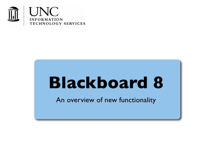 Blackboard 8 An overview of new functionality