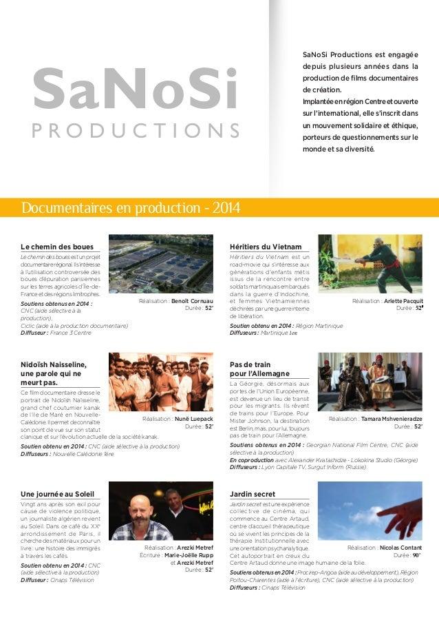 Documentaires en production - 2014  SaNoSi Productions est engagée  depuis plusieurs années dans la  production de films d...