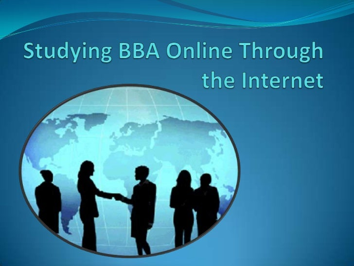 If you're looking for a place where you can find BBAonline programs, the internet will be the best placefor your search. S...