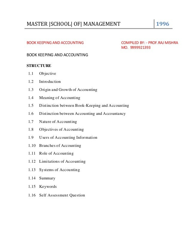 MASTER |SCHOOL| OF| MANAGEMENT 1996 BOOK KEEPING AND ACCOUNTING COMPILED BY: - PROF.RAJ MISHRA MO. 9999921393 BOOK KEEPING...
