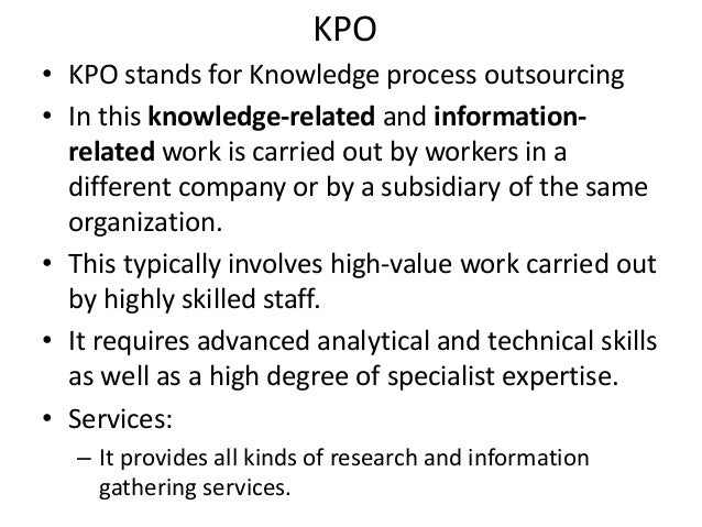 bpo and kpo Kpo industry: big times ahead kpo vs bpo bpo and kpo sectors are close-ly related to each other in terms of outsourcing of processes the ma.