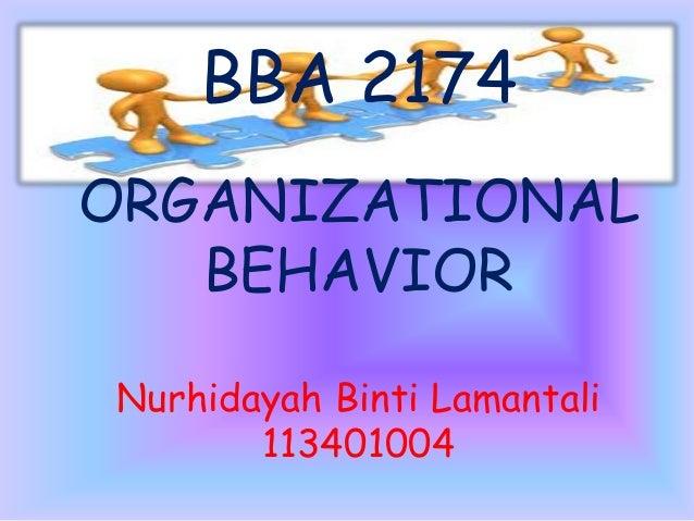 BBA 2174 ORGANIZATIONAL BEHAVIOR Nurhidayah Binti Lamantali 113401004