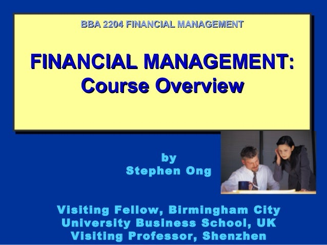 FINANCIAL MANAGEMENT:FINANCIAL MANAGEMENT: Course OverviewCourse Overview FINANCIAL MANAGEMENT:FINANCIAL MANAGEMENT: Cours...