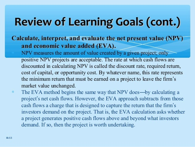 wealth maximization and the npv method Maximisation of shareholder wealth is  (dcf) flow investment appraisal  method such as net present value or internal rate of return alternatively, the  project-.