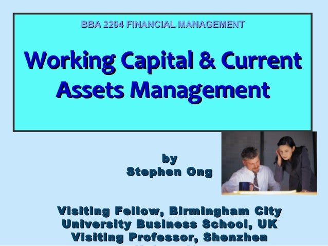 BBA 2204 FINANCIAL MANAGEMENT  Working Capital & Current Working Capital & Current Assets Management Assets Management by ...