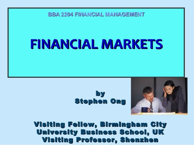 FINANCIAL MARKETSFINANCIAL MARKETSFINANCIAL MARKETSFINANCIAL MARKETS BBA 2204 FINANCIAL MANAGEMENTBBA 2204 FINANCIAL MANAG...