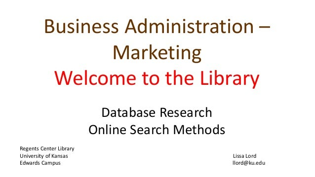 Business Administration –  Marketing  Welcome to the Library  Database Research  Online Search Methods  Regents Center Lib...