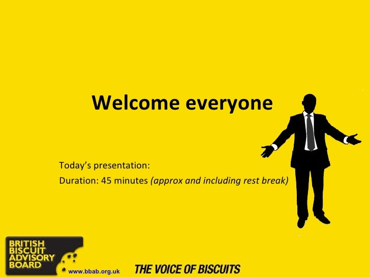 Welcome everyone  Today's presentation: Duration: 45 minutes  (approx and including rest break) www.bbab.org.uk