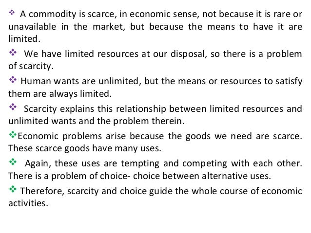 concepts of resources and scarcity Scarcity is the fundamental economic problem of having seemingly unlimited human wants and needs in a world of limited resources it states that society has.