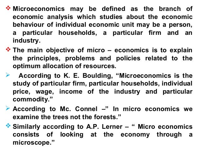 explain concepts of microeconomics What's the difference between macroeconomics and microeconomics  basic  concepts, output and income, unemployment, inflation and deflation   preference relations are defined simply as a set of different choices that an entity  can.